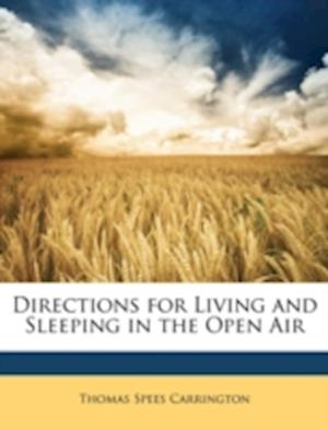 Directions for Living and Sleeping in the Open Air af Thomas Spees Carrington
