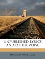 Unpublished Lyrics and Other Verse af Margaret Payne Gauss