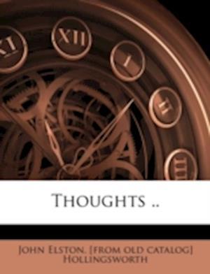 Thoughts .. af John Elston Hollingsworth