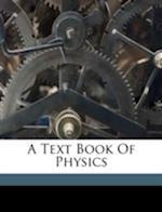 A Text Book of Physics af J. Duncan