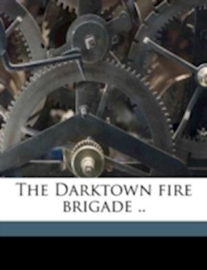 The Darktown Fire Brigade .. af Harry L. Newton