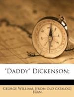 Daddy Dickenson; af George William Egan