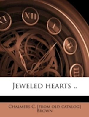 Jeweled Hearts .. af Chalmers C. Brown