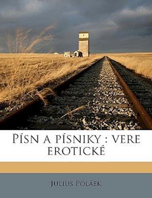 Pisn a Pisniky af Julius Polaek, Julius Polek