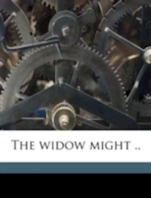 The Widow Might .. af Nathaniel Ladd Foster