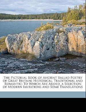 The Pictorial Book of Ancient Ballad Poetry of Great Britain af Joseph S. Moore