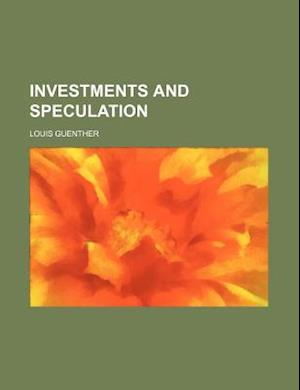 Investments and Speculation af Louis Guenther