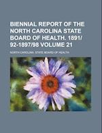 Biennial Report of the North Carolina State Board of Health. 1891-92-1897-98 Volume 21 af North Carolina State Board of Health