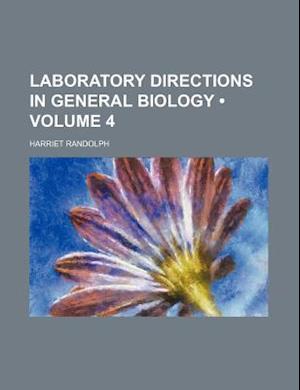 Laboratory Directions in General Biology (Volume 4) af Harriet Randolph