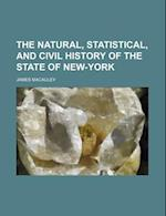 The Natural, Statistical, and Civil History of the State of New-York (Volume 1) af James Macauley