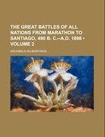 The Great Battles of All Nations from Marathon to Santiago, 490 B. C.--A.D. 1898 (Volume 2) af Archibald Wilberforce