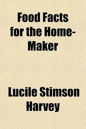 Food Facts for the Home-Maker af Lucile Stimson Harvey