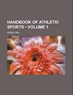 Handbook of Athletic Sports (Volume 1) af Ernest Bell