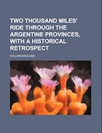 Two Thousand Miles' Ride Through the Argentine Provinces, with a Historical Retrospect af William Maccann