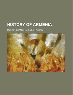 History of Armenia af Michael Chamich