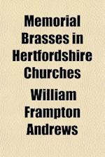 Memorial Brasses in Hertfordshire Churches af William Frampton Andrews