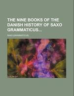 The Nine Books of the Danish History of Saxo Grammaticus (Volume 2)