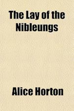 The Lay of the Nibleungs af Alice Horton, Thomas Carlyle
