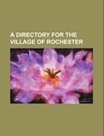 A Directory for the Village of Rochester af Anonymous, Elisha Ely