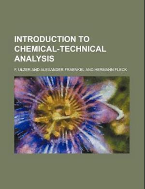 Introduction to Chemical-Technical Analysis af F. Ulzer