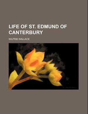 Life of St. Edmund of Canterbury af Wilfrid Wallace