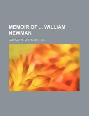 Memoir of William Newman af George Pritchard