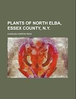 Plants of North Elba, Essex County, N.Y. af Charles Horton Peck