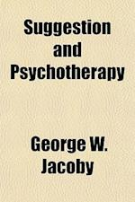 Suggestion and Psychotherapy af George W. Jacoby