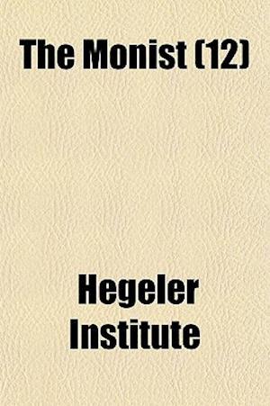 The Monist (12) af Hegeler Institute