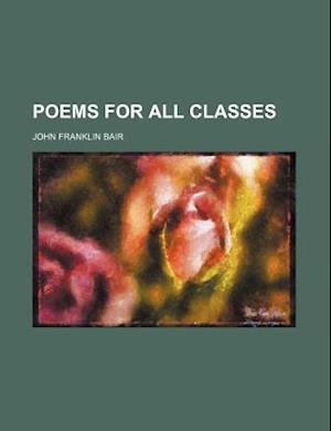 Poems for All Classes af John Franklin Bair