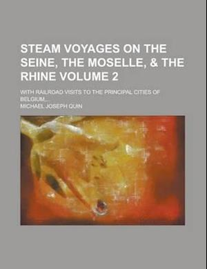 Steam Voyages on the Seine, the Moselle, and the Rhine (2) af Michael J. Quin