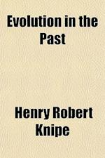 Evolution in the Past af Henry Robert Knipe