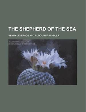 The Shepherd of the Sea af Henry Leverage