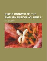 Rise & Growth of the English Nation Volume 3 af W. H. S. Aubrey, Unknown Author