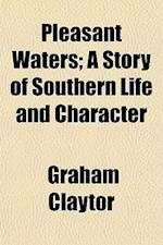 Pleasant Waters; A Story of Southern Life and Character af Graham Claytor