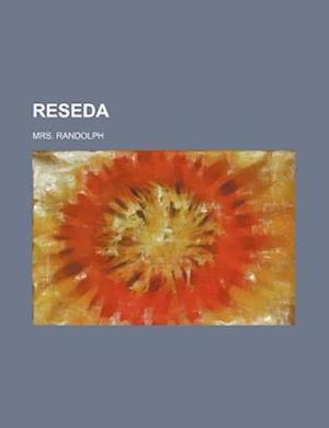 Reseda (Volume 3) af Mrs Randolph