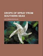Drops of Spray from Southern Seas af Lucy Brown Reynolds