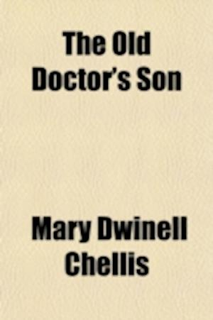 The Old Doctor's Son af Mary Dwinell Chellis