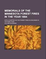 Memorials of the Minnesota Forest Fires in the Year 1894; With a Chapter on the Forest Fires in Wisconsin in the Same Year af William Wilkinson