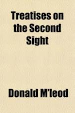 Treatises on the Second Sight af Donald M'Leod