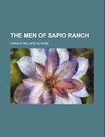 The Men of Sapio Ranch af Horace Mellard Du Bose