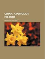 China, a Popular History af Oscar Oliphant