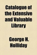 Catalogue of the Extensive and Valuable Library af George H. Holliday