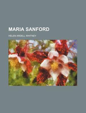Maria Sanford af Helen Ardell Whitney