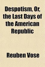 Despotism af Reuben Vose