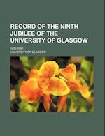 Record of the Ninth Jubilee of the University of Glasgow; 1451-1901 af University Of Glasgow