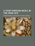 A Tour Through Sicily, in the Year 1815 af George Russell