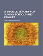 A Bible Dictionary for Sunday Schools and Families af John Cowper Granbery