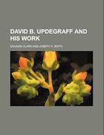 David B. Updegraff and His Work af Dougan Clark