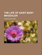 The Life of Saint Mary Magdalen af Valentina Hawtrey